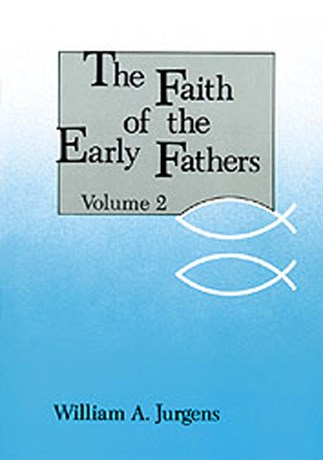 The Faith of the Early Fathers: Volume 2