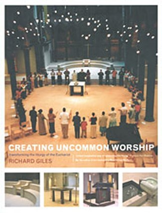Creating Uncommon Worship