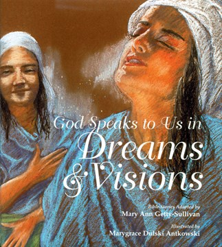 God Speaks to Us in Dreams And Visions