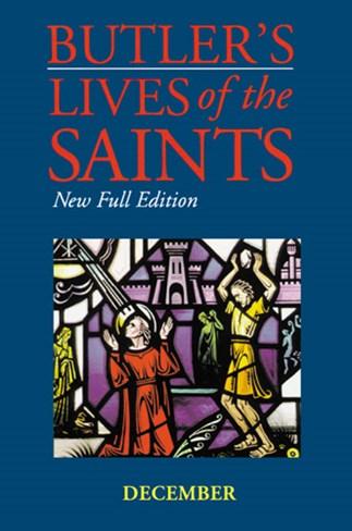 Butler's Lives of the Saints: December