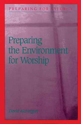 Preparing The Environment For Worship