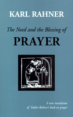 The Need and the Blessing of Prayer