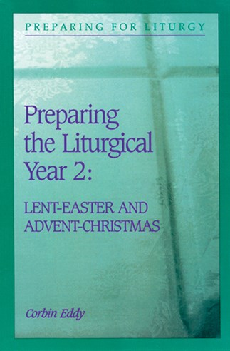 Preparing The Liturgical Year: Volume 2