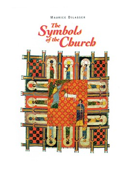 The Symbols Of The Church Maurice Dilasser Editor Mary Cabrini