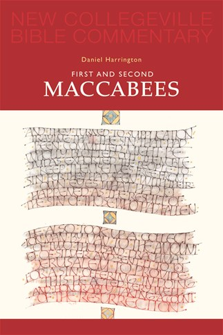 New Collegeville Bible Commentary: First and Second Maccabees