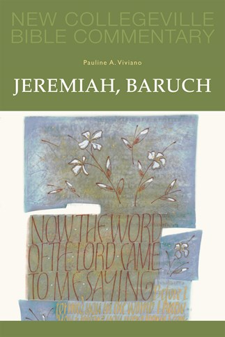 New Collegeville Bible Commentary: Jeremiah, Baruch
