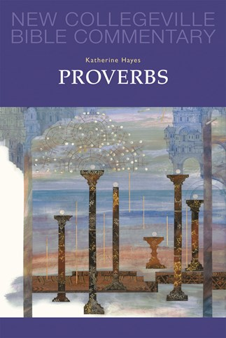 New Collegeville Bible Commentary: Proverbs