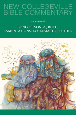 New Collegeville Bible Commentary: Song of Songs, Ruth, Lamentations, Ecclesiastes, Esther