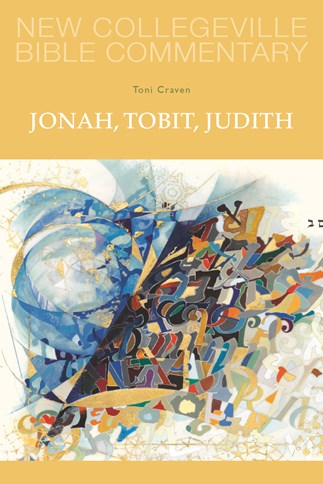 New Collegeville Bible Commentary: Jonah, Tobit, Judith
