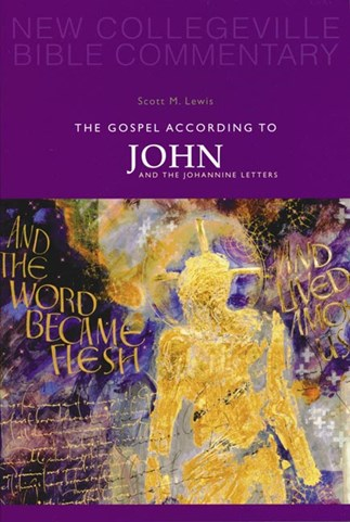 New Collegeville Bible Commentary: The Gospel According to John and the Johannine Letters