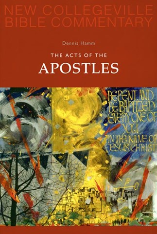 New Collegeville Bible Commentary: The Acts of the Apostles