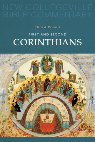New Collegeville Bible Commentary: First and Second Corinthians