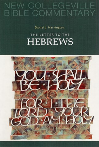 New Collegeville Bible Commentary: The Letter to the Hebrews