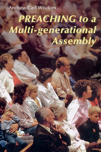 Preaching to a Multi-Generational Assembly
