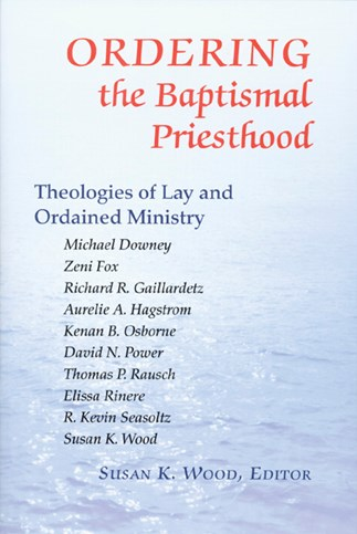 Ordering the Baptismal Priesthood