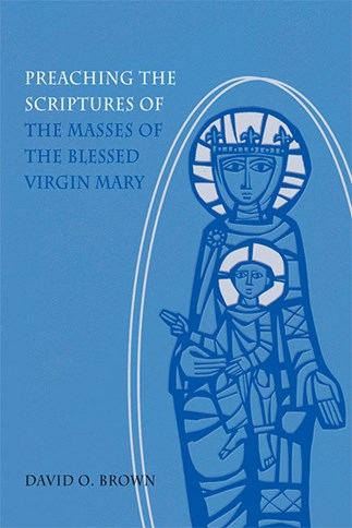 Preaching the Scriptures of the Masses of the Blessed Virgin Mary