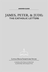 James, Peter, and Jude: The Catholic Letters—Answer Guide