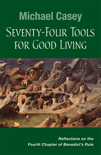 Seventy-Four Tools for Good Living