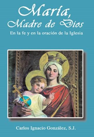 María, Madre De Dios. En La Fe Y En La Oración De La Iglesia