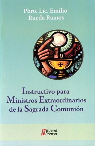 Instructivo Para Ministros Extraordinarios De La Sagrada Comunión