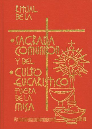 Ritual De La Sagrada Comunión Y Del Culto Eucaristico Fuera De La Misa