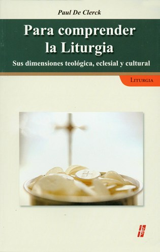 Para comprender la Liturgia