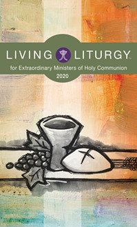 Living Liturgy for Extraordinary Ministers of Holy Communion