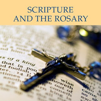 Scripture and the Rosary—Video Lectures