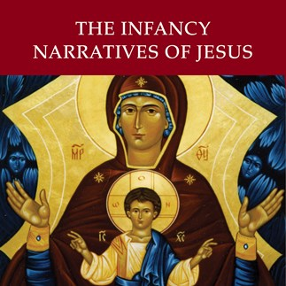The Infancy Narratives of Jesus—Audio Lectures