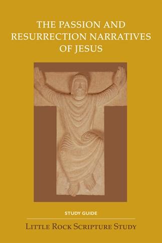 The Passion and Resurrection Narratives of Jesus—Study Guide