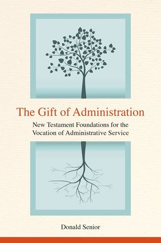 the gift of administration new testament foundations for the