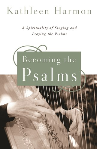 Becoming the Psalms