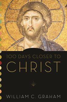 100 Days Closer to Christ