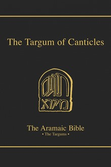 The Aramaic Bible Volume 17A: The Targum of Canticles