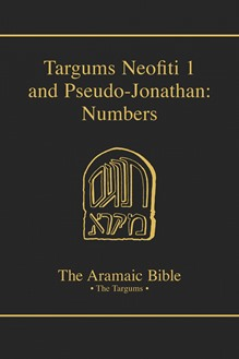 The Aramaic Bible Volume 4: Targum Neofiti 1: Numbers and Targum Pseudo-Jonathan: Numbers