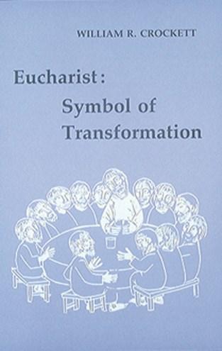 Eucharist: Symbol of Transformation
