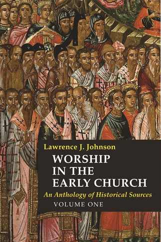 Worship in the Early Church: Volume 1