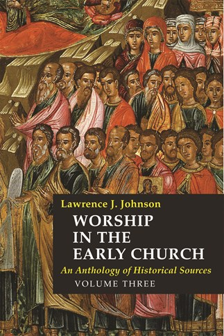 Worship in the Early Church: Volume 3