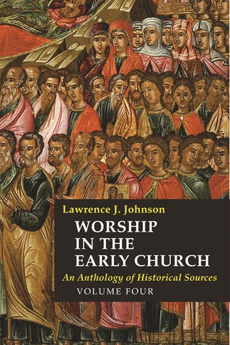 Worship in the Early Church: Volume 4