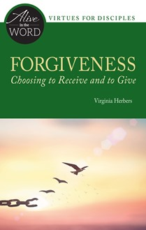 Forgiveness, Choosing to Receive and to Give