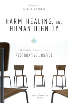 Harm, Healing, and Human Dignity