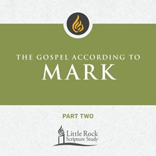 The Gospel According to Mark, Part Two