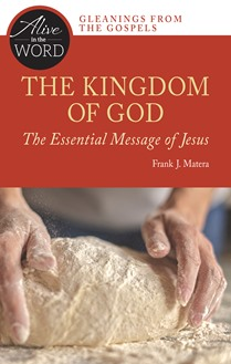 The Kingdom of God, the Essential Message of Jesus