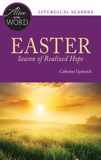 Easter, Season of Realized Hope