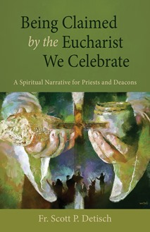 Being Claimed by the Eucharist We Celebrate