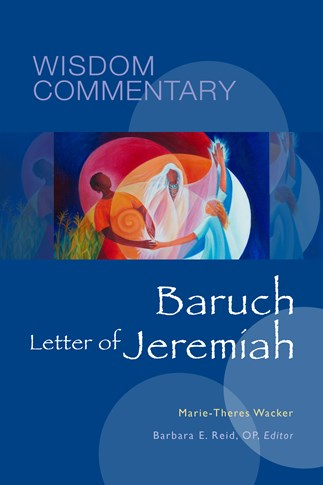 Wisdom Commentary: Baruch and the Letter of Jeremiah
