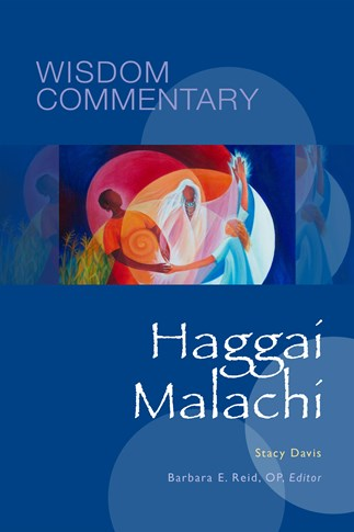 Wisdom Commentary: Haggai and Malachi