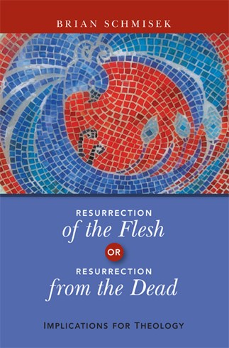 Resurrection of the Flesh or Resurrection from the Dead
