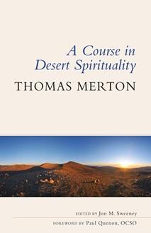 A Course in Desert Spirituality
