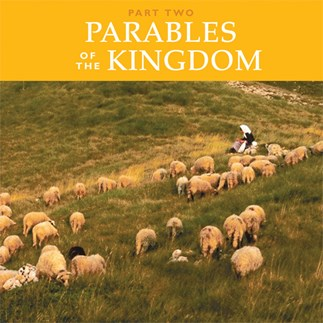 Parables Of The Kingdom: Part Two—Audio Lectures